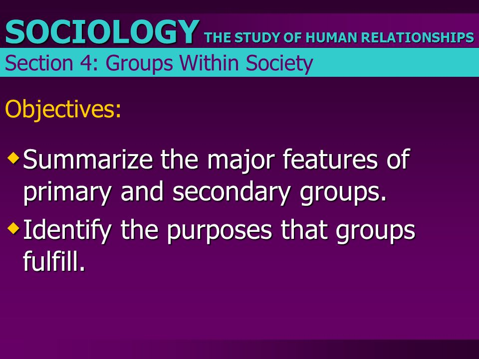 Summarize the major features of primary and secondary groups.