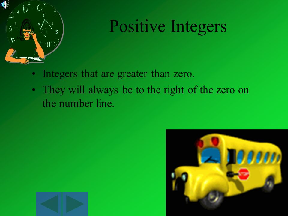 Positive Integers Integers that are greater than zero.