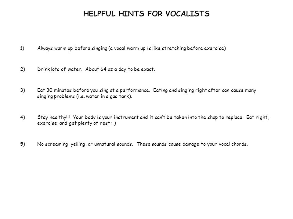 HELPFUL HINTS FOR VOCALISTS