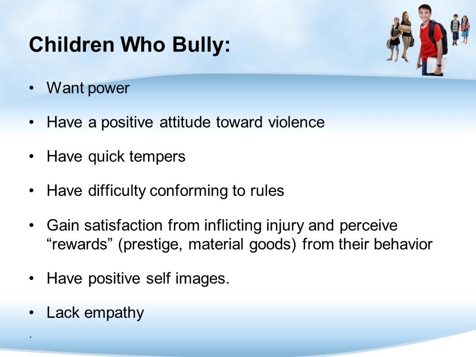 Children Who Bully: Want power