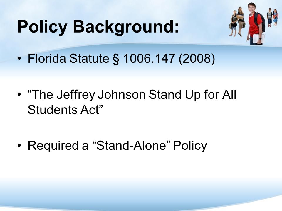 Policy Background: Florida Statute § 1006.147 (2008)