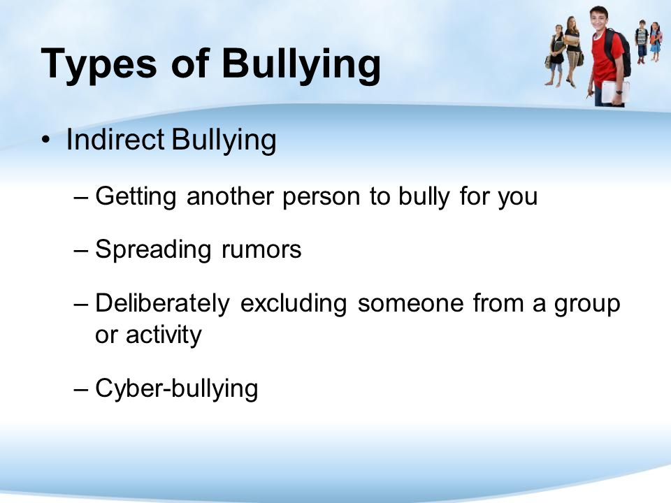 Types of Bullying Indirect Bullying