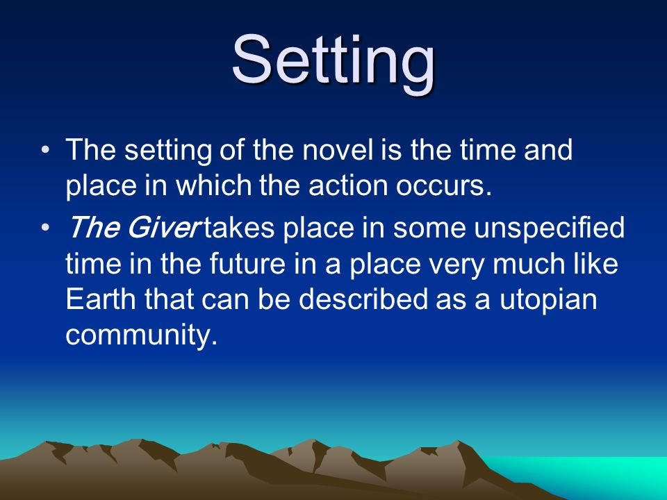 Setting The setting of the novel is the time and place in which the action occurs.