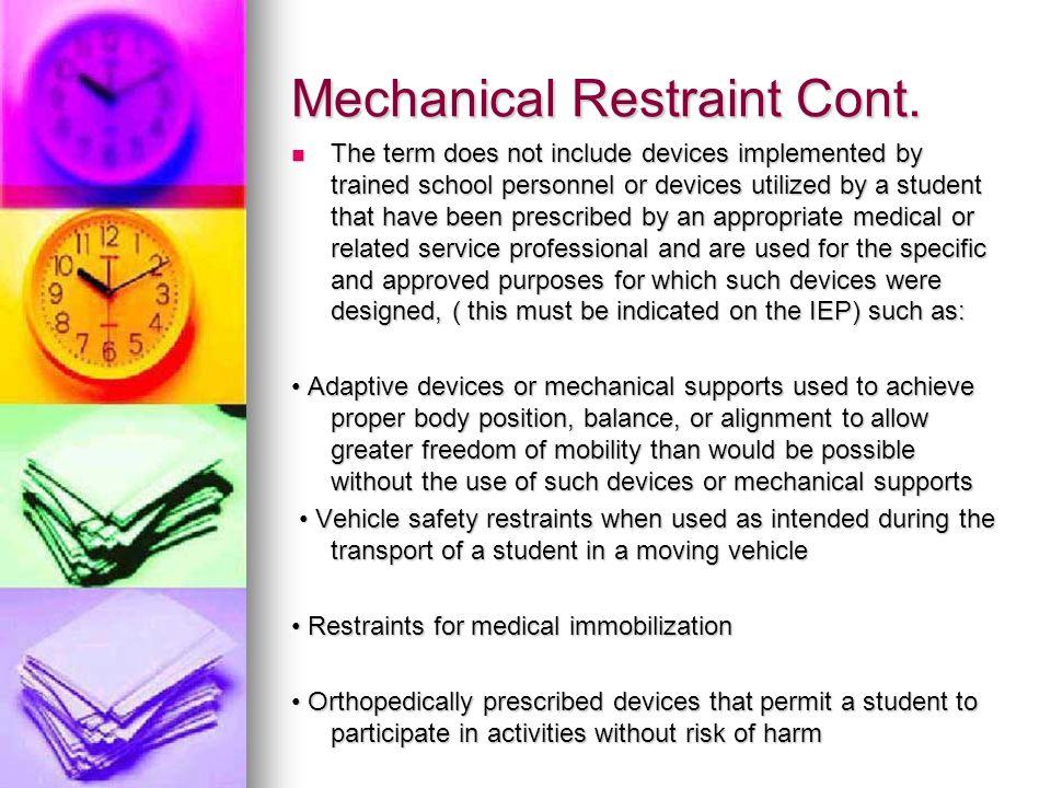 Mechanical Restraint Cont.