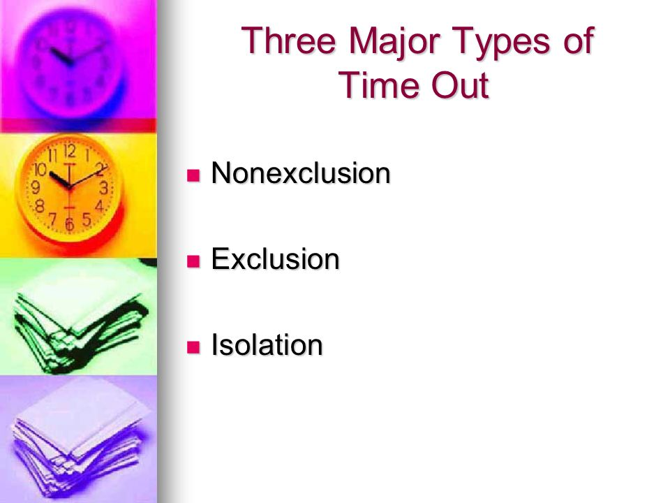 Three Major Types of Time Out