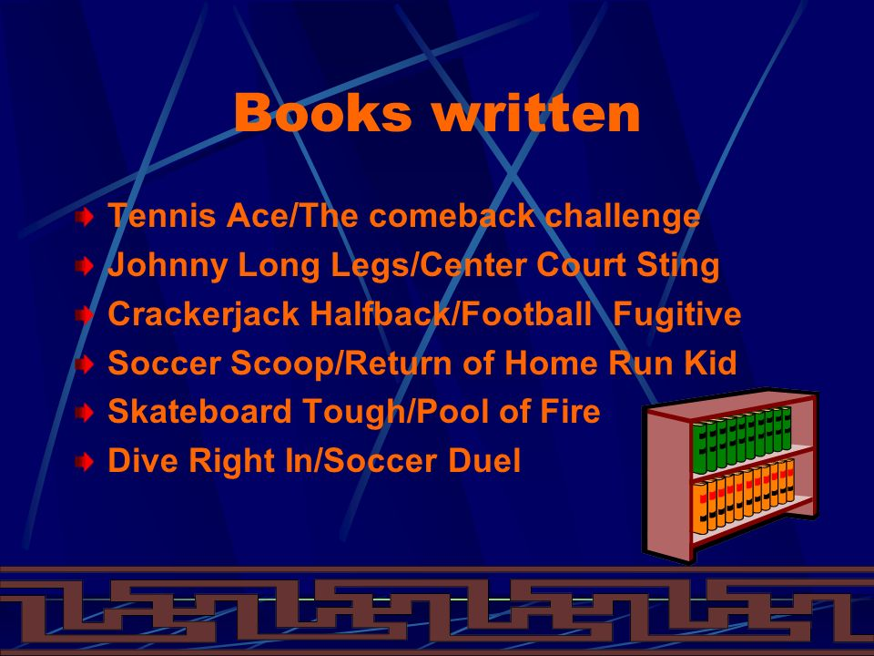 Books written Tennis Ace/The comeback challenge