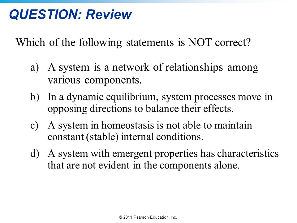 QUESTION: Review Which of the following statements is NOT correct