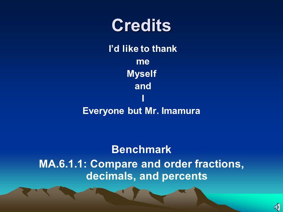 Credits I'd like to thank. me. Myself. and. I. Everyone but Mr. Imamura. Benchmark.
