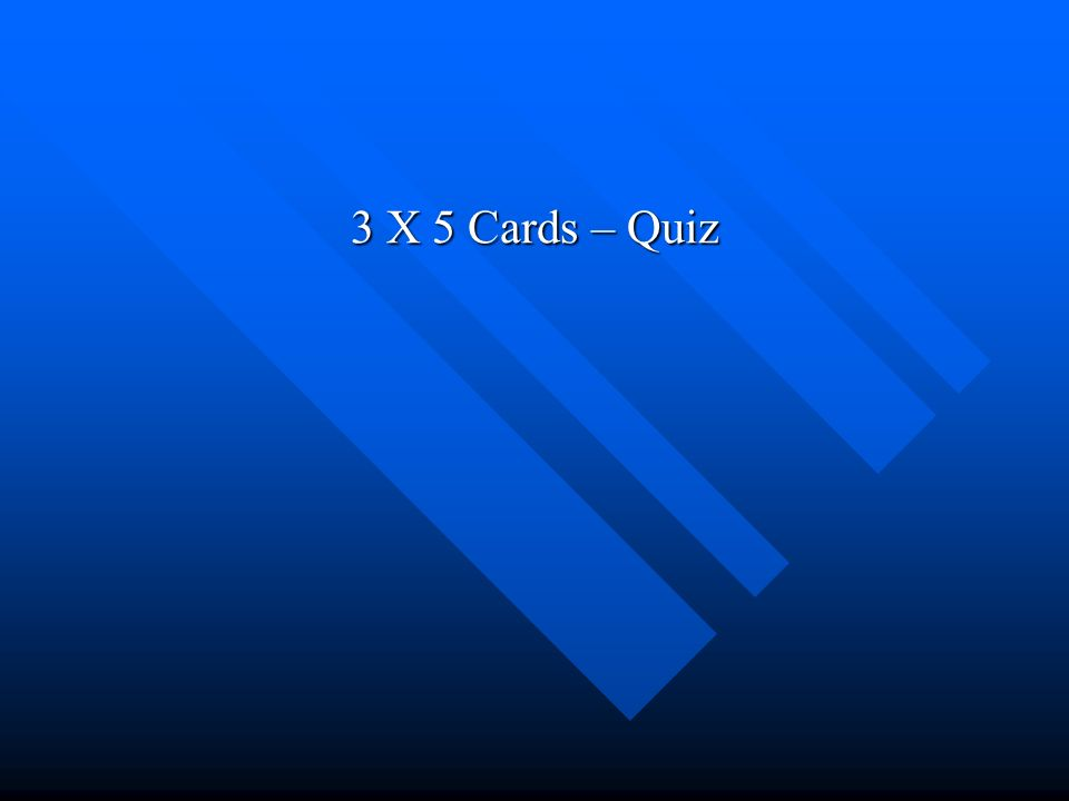 3 X 5 Cards – Quiz