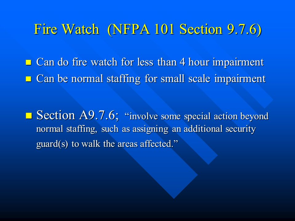 Fire Watch (NFPA 101 Section 9.7.6)