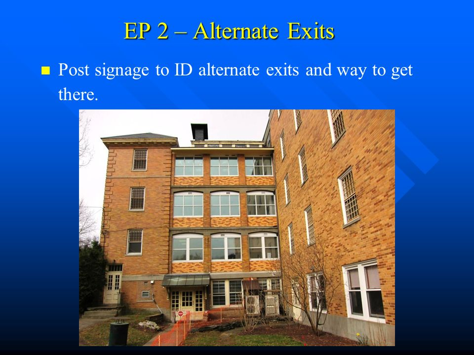 EP 2 – Alternate Exits Post signage to ID alternate exits and way to get there.