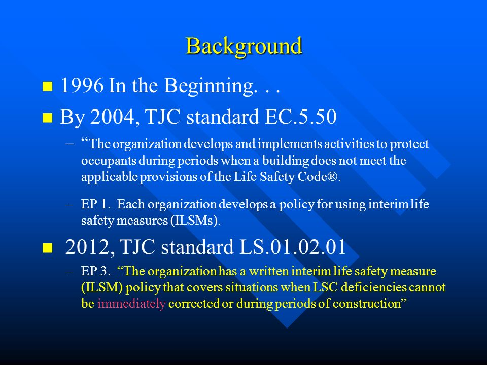 Background 1996 In the Beginning. . . By 2004, TJC standard EC.5.50