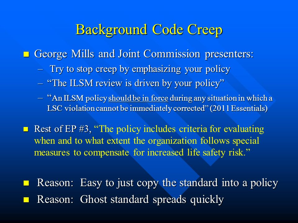 Background Code Creep George Mills and Joint Commission presenters: