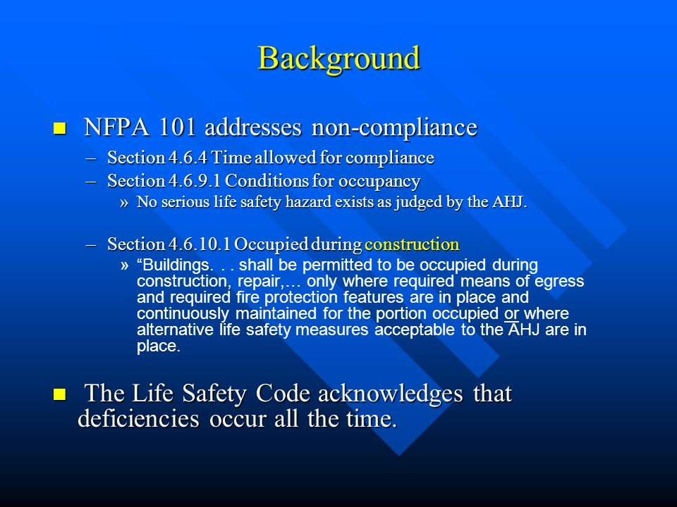 Background NFPA 101 addresses non-compliance