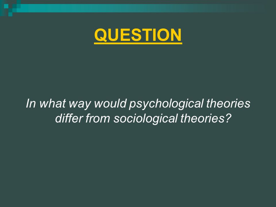 sociological and psychological theories of crime Social psychology in sociology the field of sociology itself–and sociological theory by extension–is relatively new the general theory of crime.