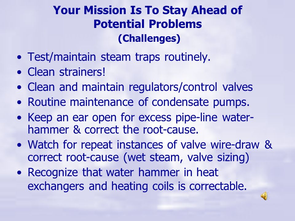 Your Mission Is To Stay Ahead of Potential Problems (Challenges)