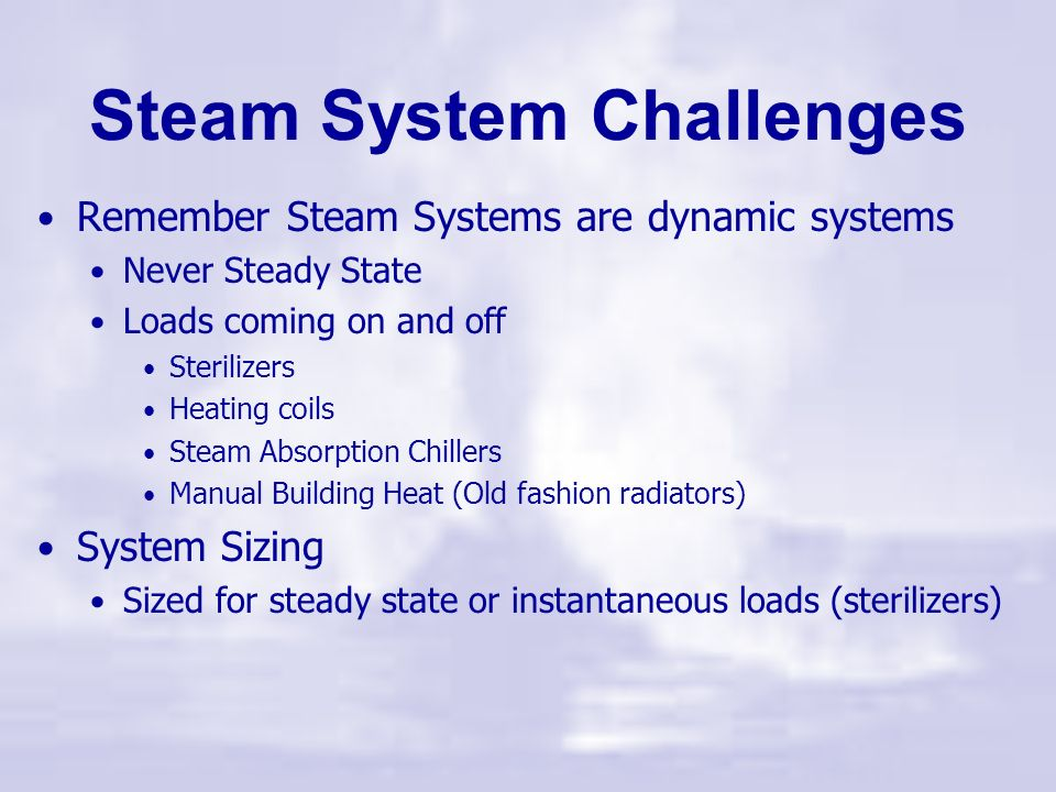 Steam System Challenges