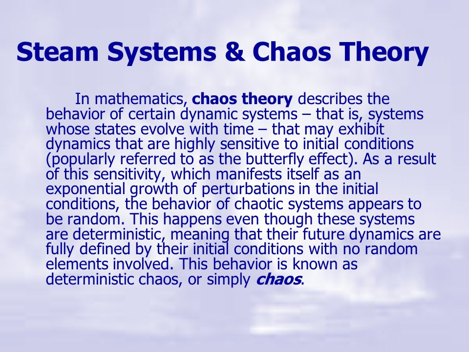 Steam Systems & Chaos Theory