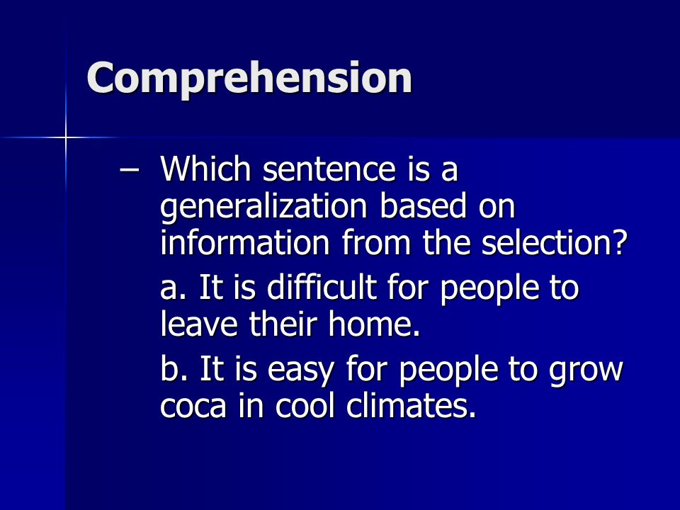 Comprehension Which sentence is a generalization based on information from the selection a. It is difficult for people to leave their home.