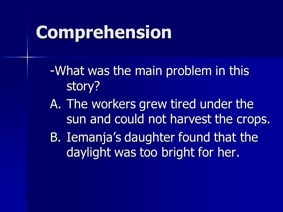 Comprehension -What was the main problem in this story