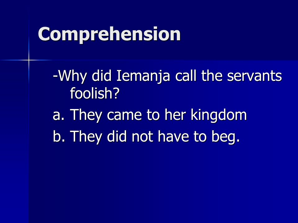 Comprehension -Why did Iemanja call the servants foolish