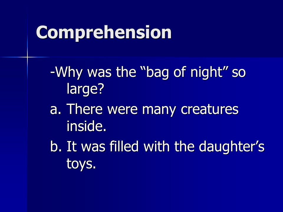 Comprehension -Why was the bag of night so large