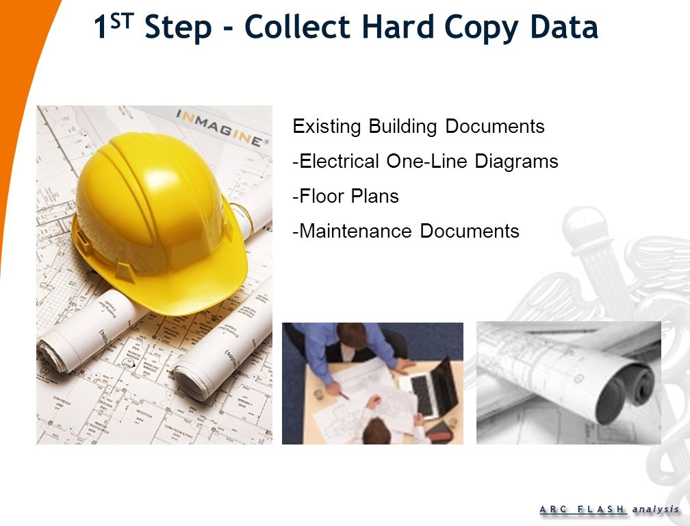 1ST Step - Collect Hard Copy Data