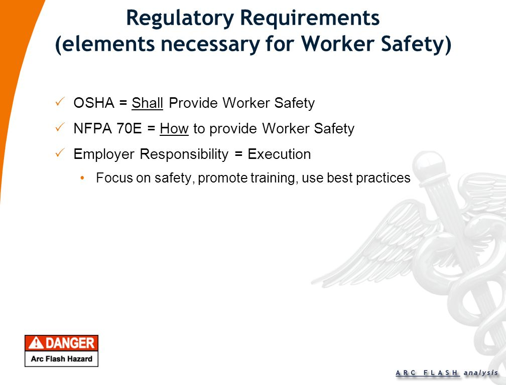 Regulatory Requirements (elements necessary for Worker Safety)