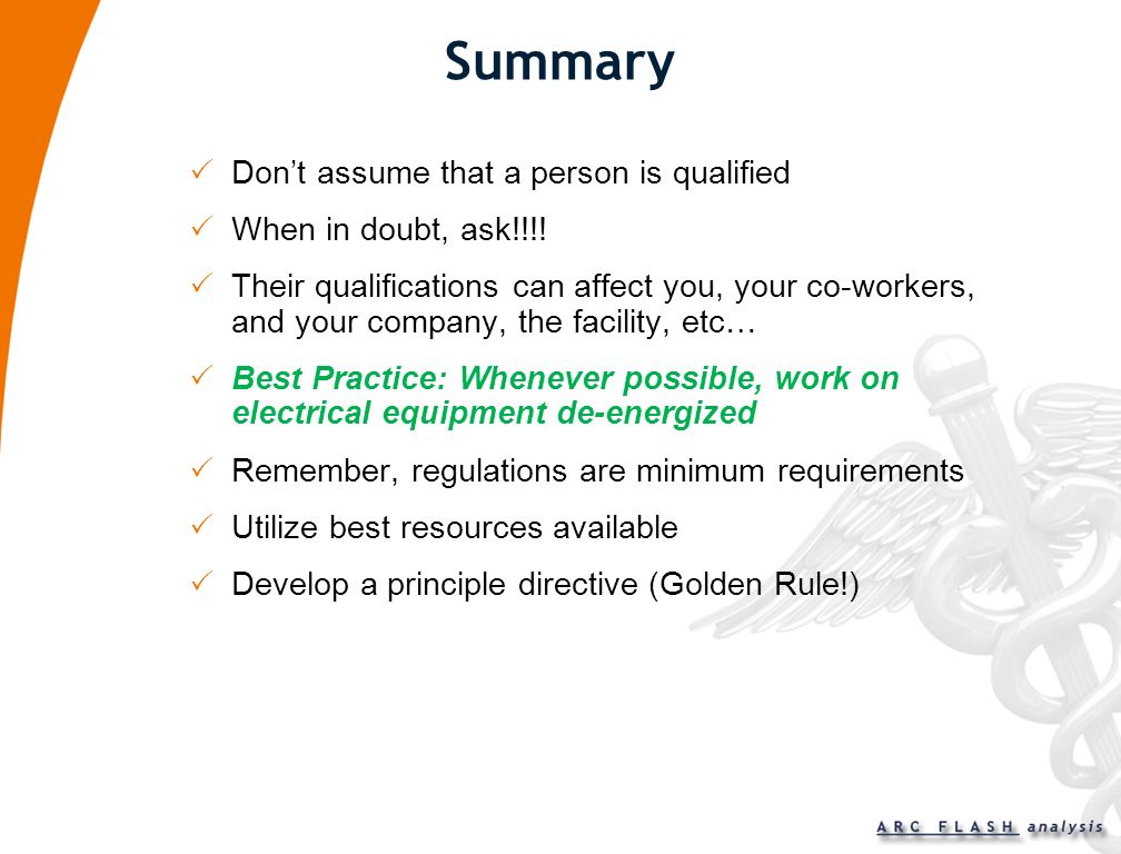 Summary Don't assume that a person is qualified When in doubt, ask!!!!