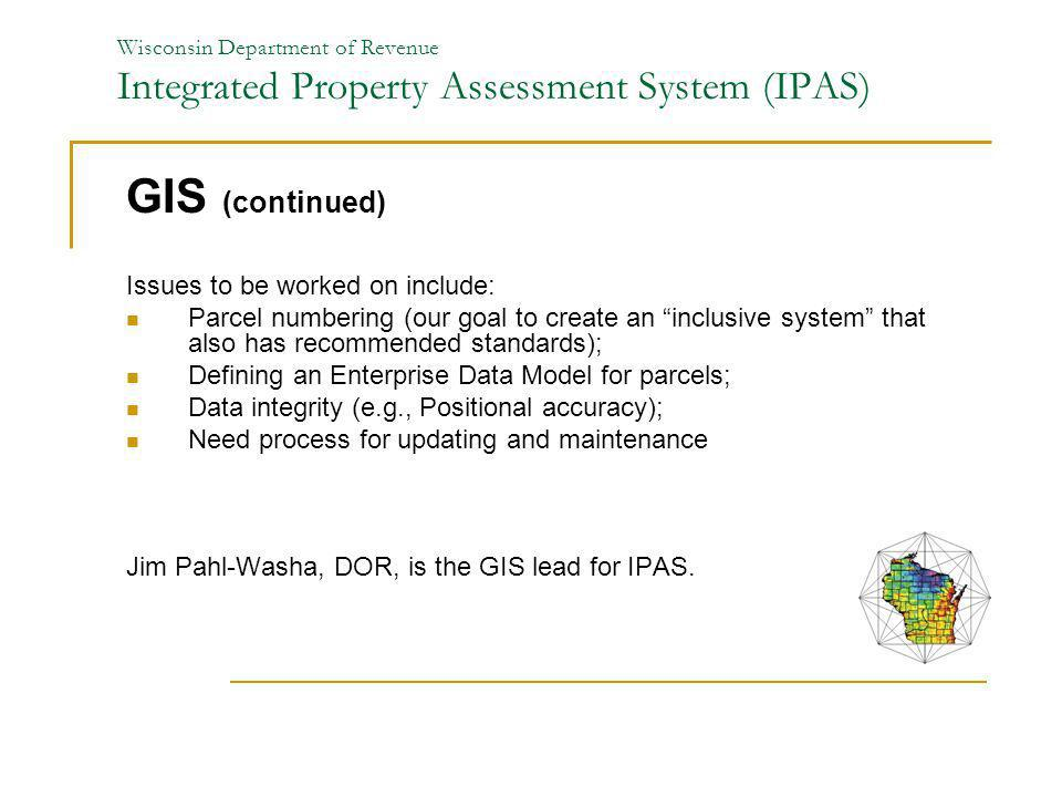 GIS (continued) Issues to be worked on include: