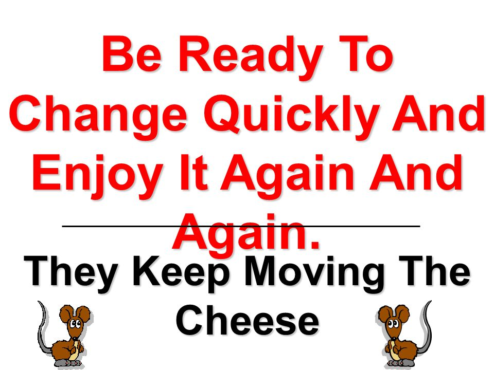 Be Ready To Change Quickly And Enjoy It Again And Again.