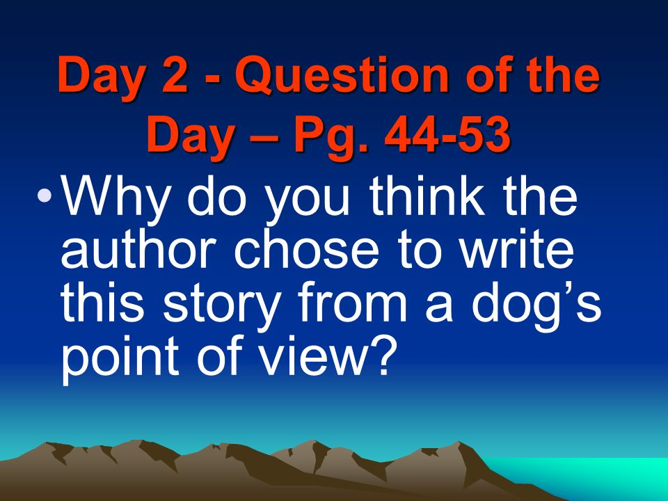 Day 2 - Question of the Day – Pg. 44-53