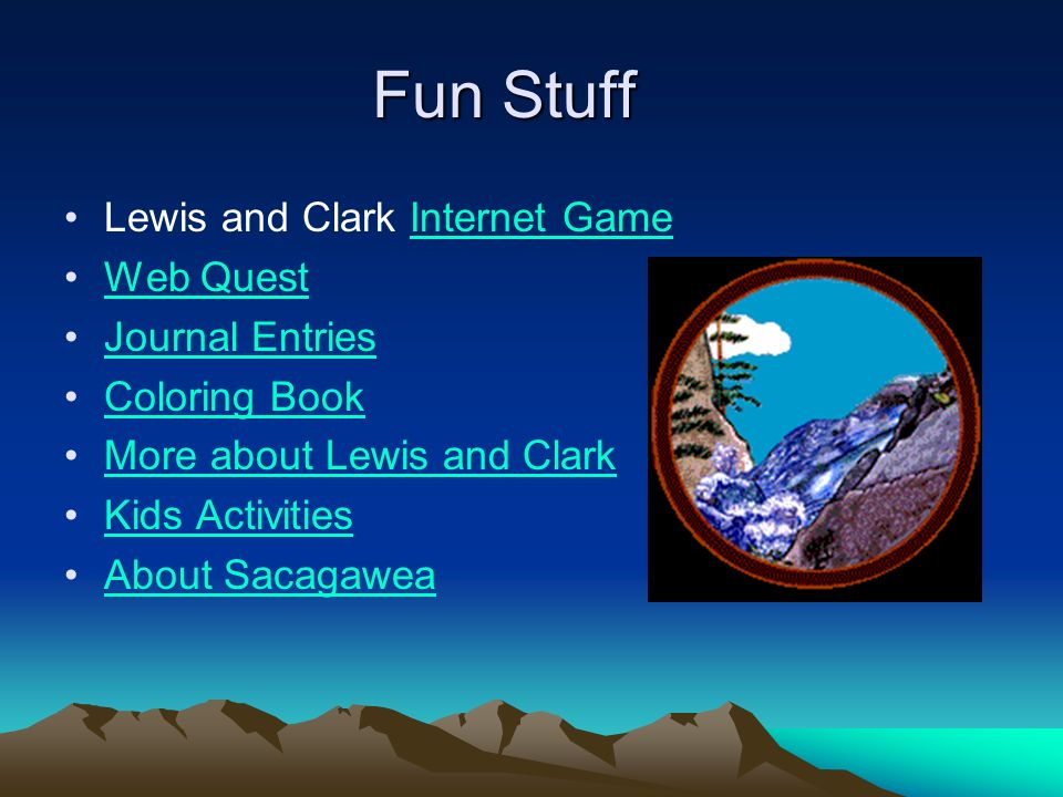 Fun Stuff Lewis and Clark Internet Game Web Quest Journal Entries