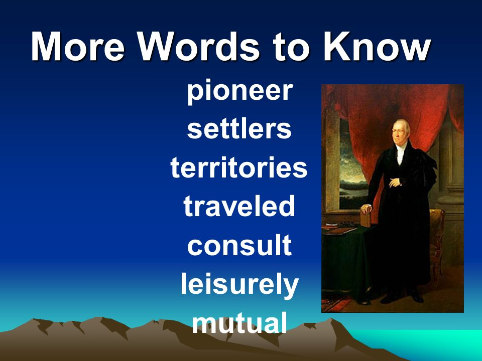 More Words to Know pioneer settlers territories traveled consult