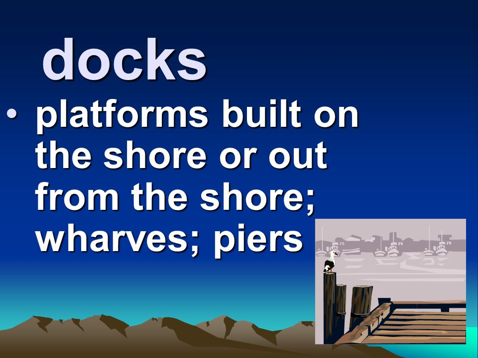 platforms built on the shore or out from the shore; wharves; piers