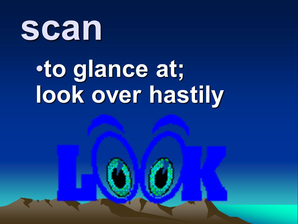 to glance at; look over hastily