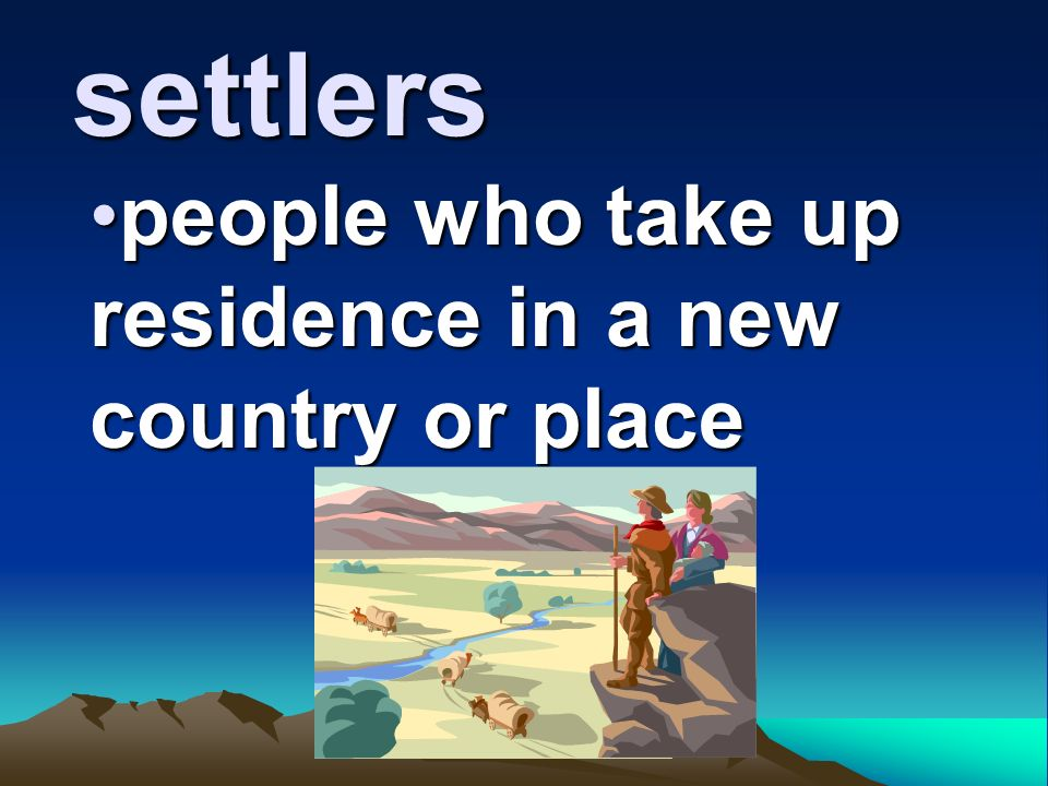 people who take up residence in a new country or place