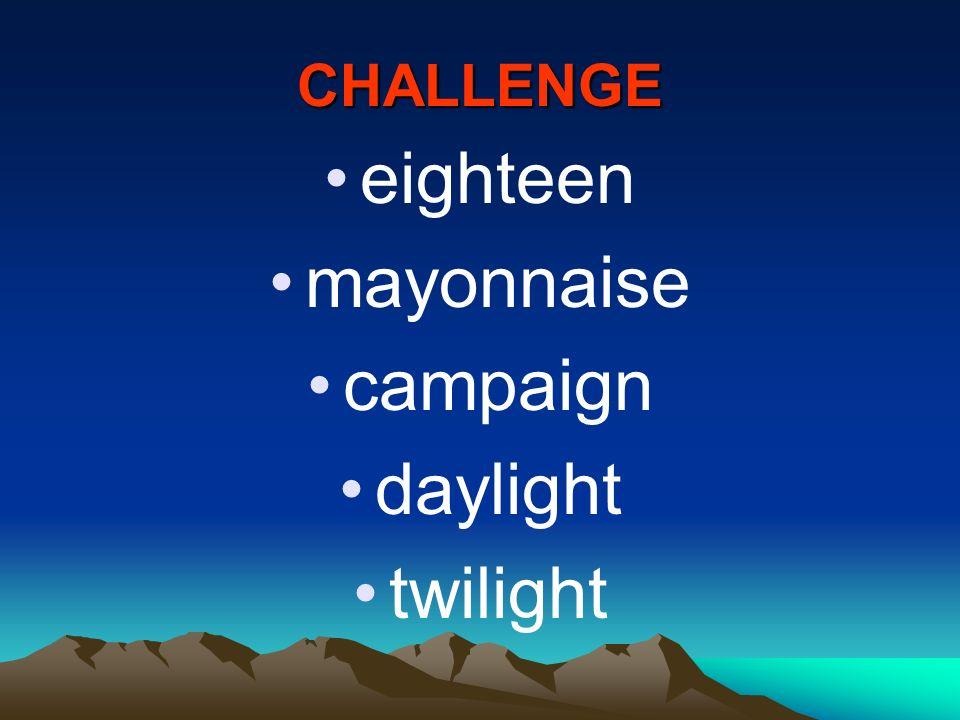 CHALLENGE eighteen mayonnaise campaign daylight twilight
