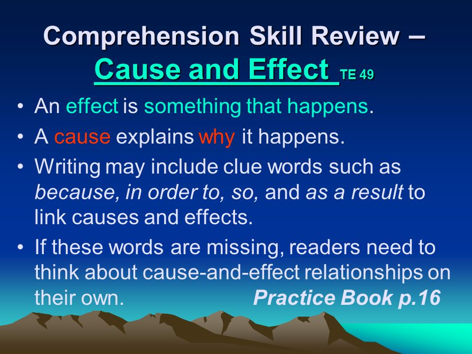 Comprehension Skill Review – Cause and Effect TE 49