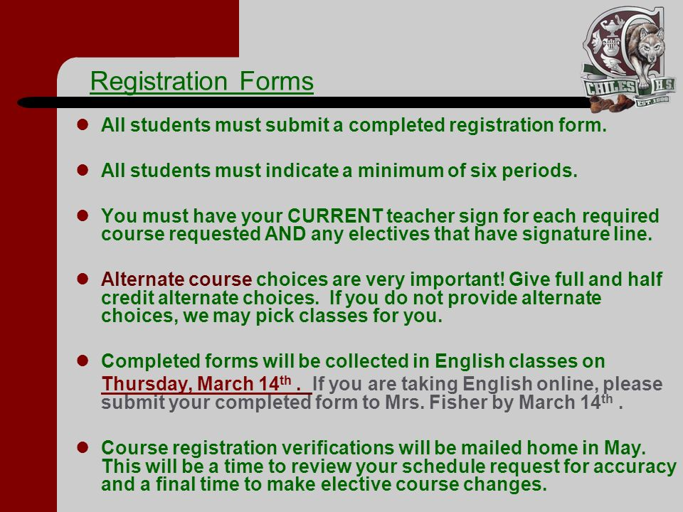 Registration Forms All students must submit a completed registration form. All students must indicate a minimum of six periods.