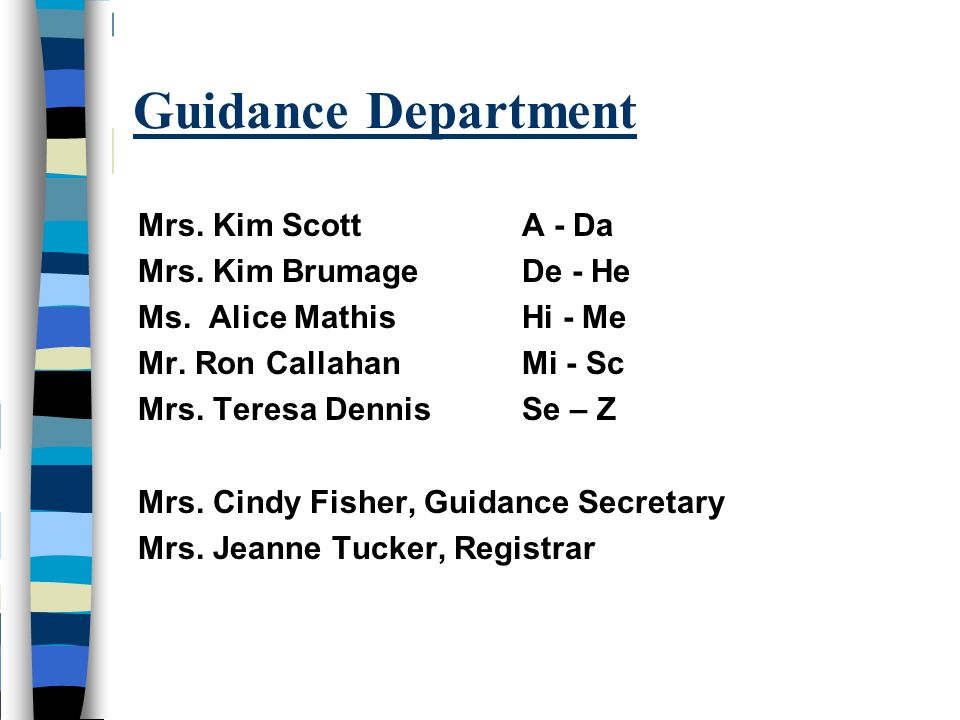 Guidance Department Mrs. Kim Scott A - Da Mrs. Kim Brumage De - He