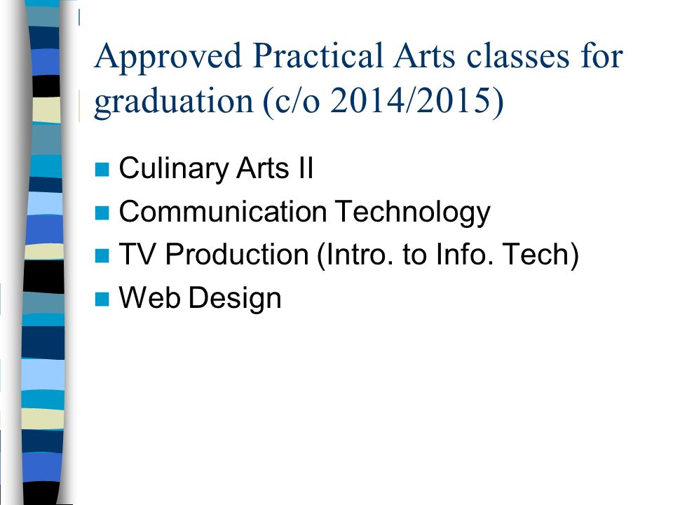 Approved Practical Arts classes for graduation (c/o 2014/2015)
