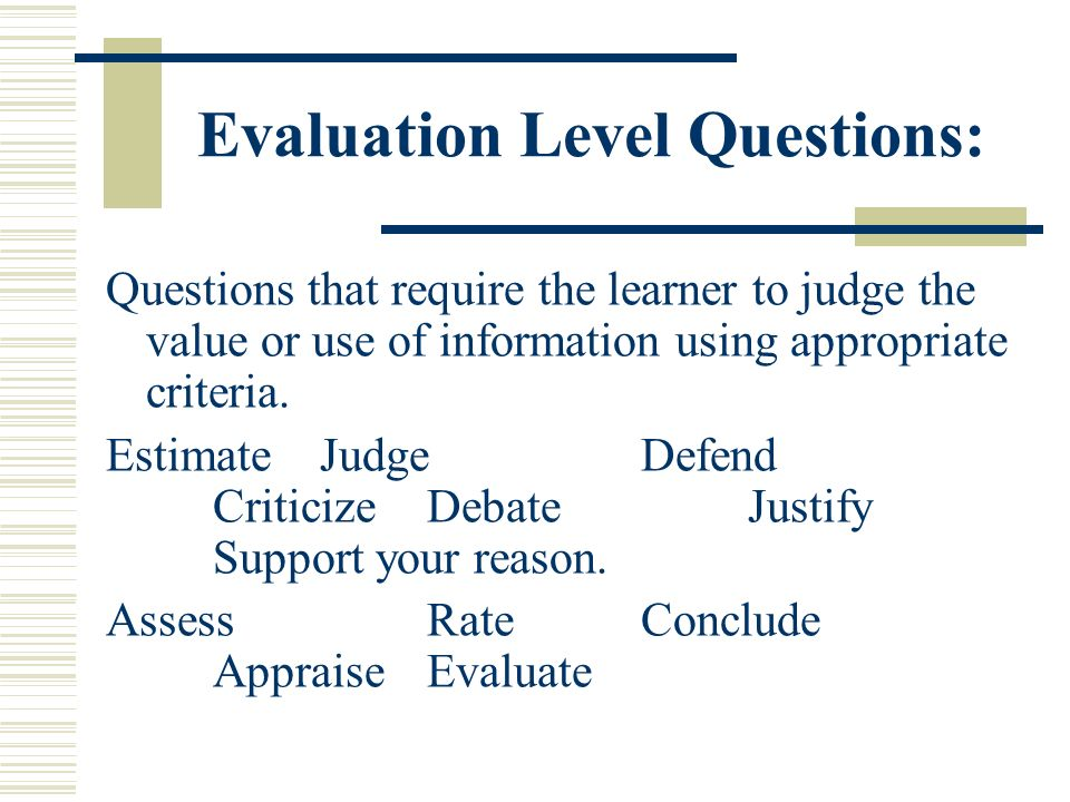 Evaluation Level Questions: