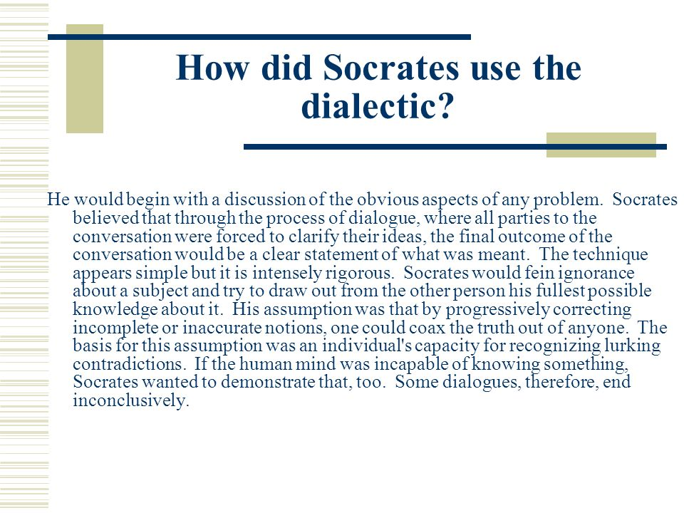 How did Socrates use the dialectic
