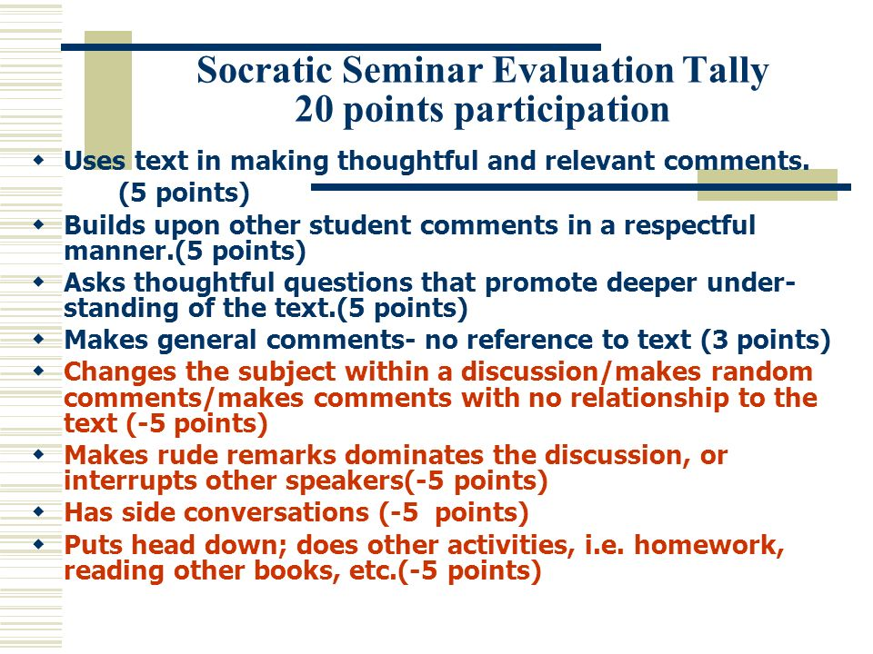 Socratic Seminar Evaluation Tally 20 points participation