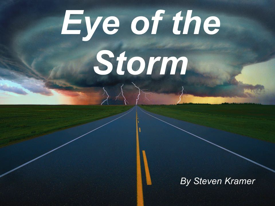 Eye of the Storm By Steven Kramer