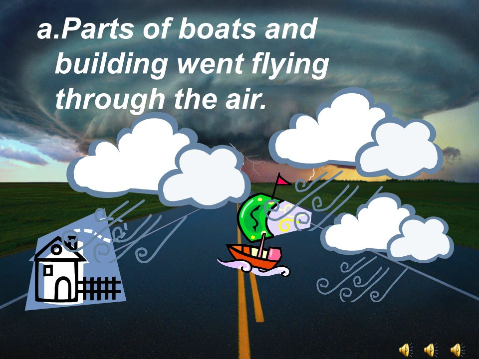 Parts of boats and building went flying through the air.