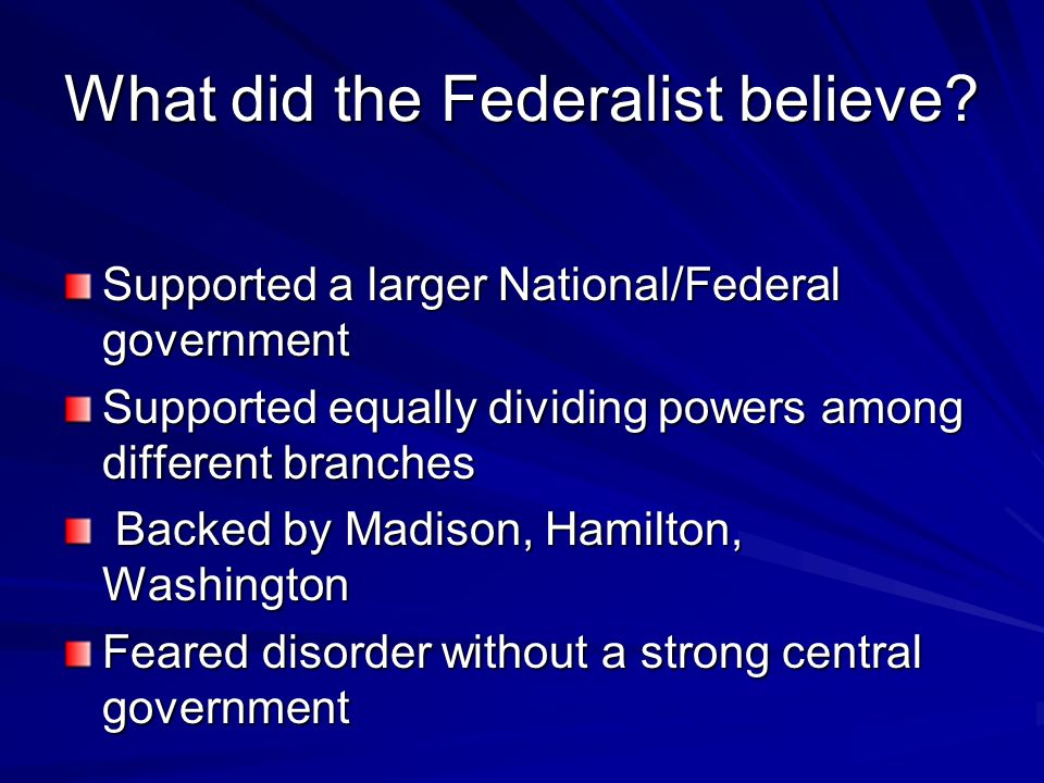 What did the Federalist believe