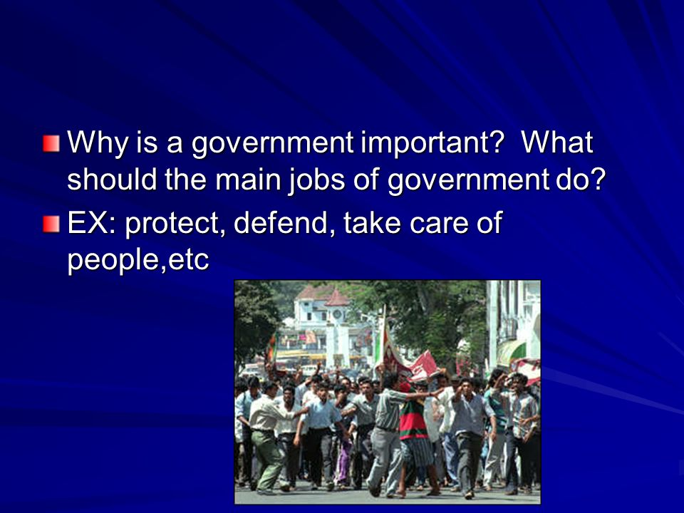 Why is a government important