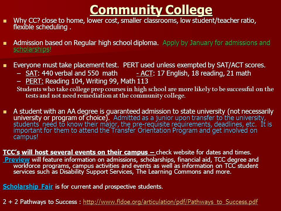 Community College Why CC close to home, lower cost, smaller classrooms, low student/teacher ratio, flexible scheduling .